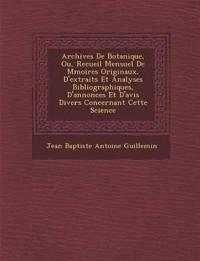 Archives de Botanique, Ou, Recueil Mensuel de M Moires Originaux, D'Extraits Et Analyses Bibliographiques, D'Annonces Et D'Avis Divers Concernant Cett