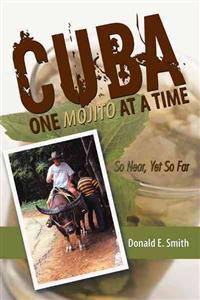 Cuba - One Mojito at a Time
