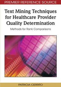 Text Mining Techniques for Healthcare Provider Quality Determination
