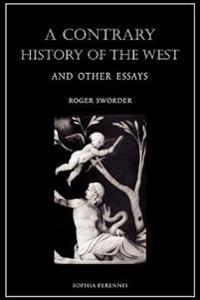 A Contrary History of the West, and Other Essays