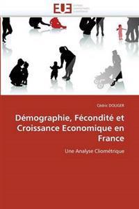 D�mographie, F�condit� Et Croissance Economique En France