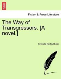 The Way of Transgressors. [A Novel.]