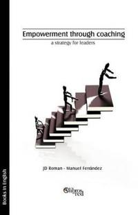 Empowerment through coaching, a strategy for leaders