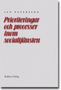 Prioriteringar och processer inom socialtjänsten: En undersökning i åtta kommuner