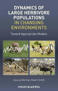 Dynamics of Large Herbivore Populations in Changing Environments: Towards Appropriate Models
