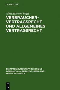 Verbrauchervertragsrecht und allgemeines Vertragsrecht
