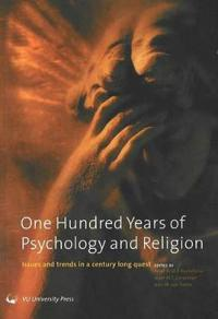 One hundred years of psychology and religion - issues and trends in a centu