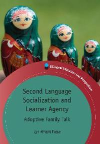 Second Language Socialization and Learner Agency