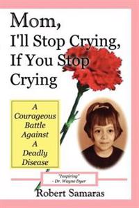 Mom, I'll Stop Crying, If You Stop Crying