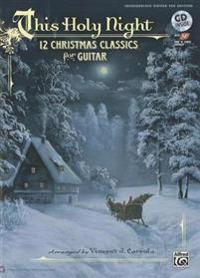 This Holy Night: 12 Christmas Classics for Guitar (Guitar Tab), Book & CD