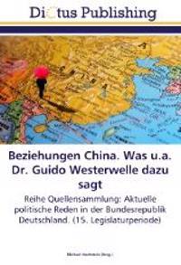 Beziehungen China. Was u.a. Dr. Guido Westerwelle dazu sagt