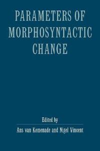Parameters of Morphosyntactic Change