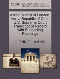 Alfred Dunhill of London, Inc. V. Republic of Cuba U.S. Supreme Court Transcript of Record with Supporting Pleadings