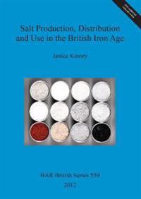 Salt Production, Distribution and Use in the British Iron Age