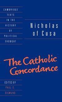 Nicholas of Cusa: The Catholic Concordance