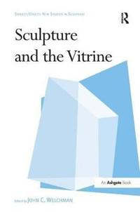 Sculpture and the Vitrine