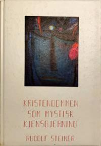 Kristendommen som mystisk kjensgjerning og oldtidens mysterier