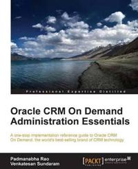 Oracle Crm on Demand 2012 Administration Essentials