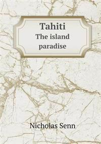 Tahiti the Island Paradise