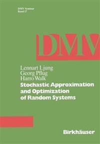 Stochastic Approximation and Optimization of Random Systems