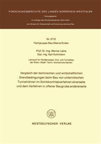 Vergleich Der Technischen Und Wirtschaftlichen Grenzbedingungen Beim Bau Von Unterirdischen Tunnelröhren Im Schildvortriebverfahren Einerseits Und Dem Verfahren in Offener Baugrube Andererseits