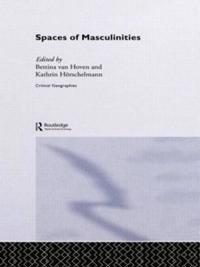 Spaces of Masculinities