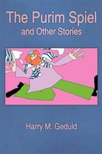 The Purim Spiel and Other Stories