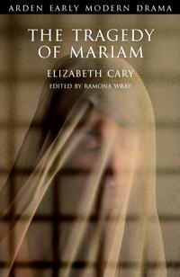 The Tragedy of Mariam, The Fair Queen of Jewry