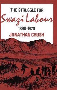The Struggle for Swazi Labour, 1890-1920