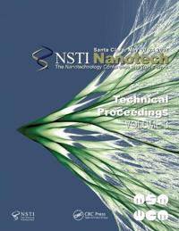 Technical Proceedings of the 2007 Nanotechnology Conference and Trade Show, Nanotech 2007