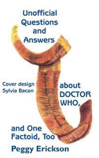 Unofficial Questions and Answers About Doctor Who, and One Factoid, Too