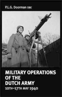 Military Operations of the Dutch Army, 10th-17th May, 1940