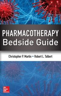 Pharmacotherapy Bedside Guide