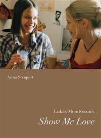 Lukas Moodysson's Show Me Love