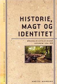 Historie, Magt Og Identitet