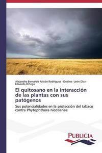 El Quitosano En La Interaccion de Las Plantas Con Sus Patogenos