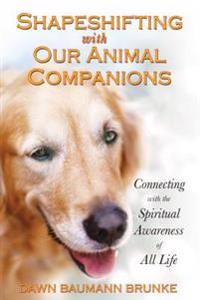 Shapeshifting with Our Animal Companions