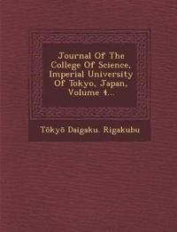 Journal Of The College Of Science, Imperial University Of Tokyo, Japan, Volume 4...