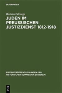 Juden Im Preußischen Justizdienst 1812-1918