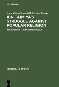 Ibn Taimiya's Struggle Against Popular Religion