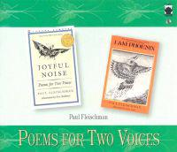 Poems for Two Voices: Joyful Noise and I Am Phoenix