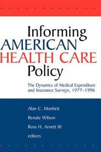 Informing American Health Care Policy: The Dynamics of Medical Expenditure