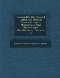 Geschichte Der Sowohl Alten ALS Neuern Verschw Rungen, Meutereyen Und Merkw Rdigen Revolutionen, Volume 2