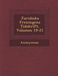Juridiska F Reningens Tidskrift, Volumes 19-21
