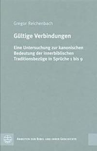 Gueltige Verbindungen: Eine Untersuchung Zur Kanonischen Bedeutung Der Innerbiblischen Traditionsbezuege in Sprueche 1 Bis 9