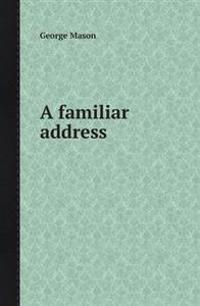 A Familiar Address