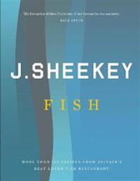 J. Sheekey Fish: More Than 120 Recipes from Britain's Best-Loved Fish Restaurant