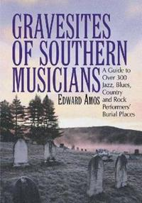 Gravesites of Southern Musicians