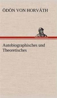 Autobiographisches Und Theoretisches