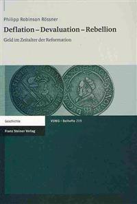 Deflation-Devaluation-Rebellion: Geld Im Zeitalter Der Reformation